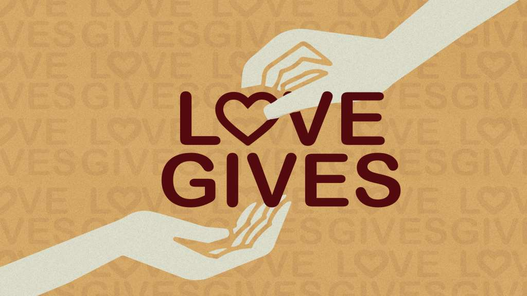 Love Gives Sermon Graphic